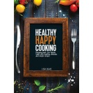 BOOK - Healthy Happy Cooking